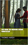Far from the Madding Crowd (Annotated) (English Edition)