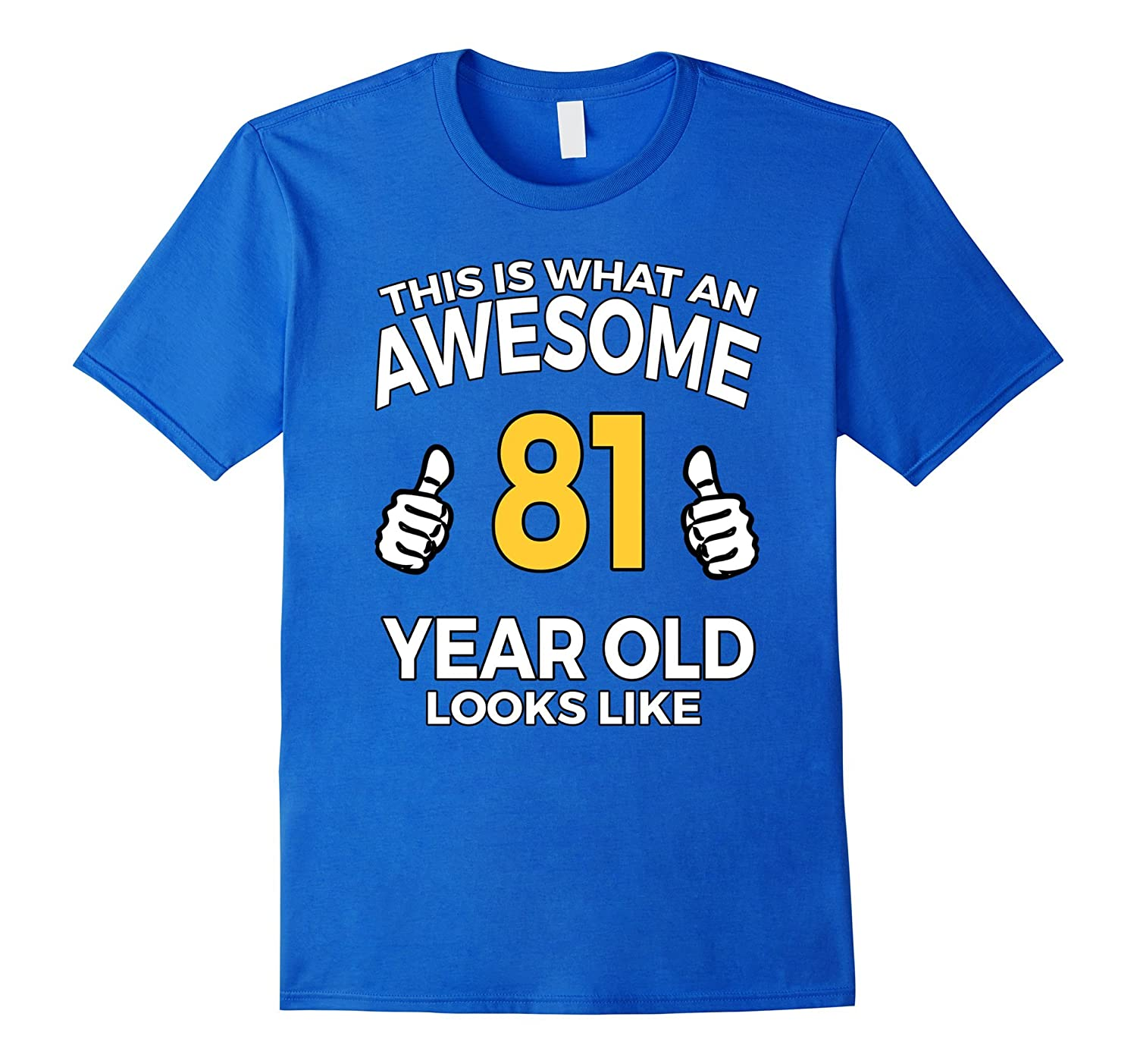 81 Year Old Birthday Gifts T Shirt For A Senior Man Or Woman TH