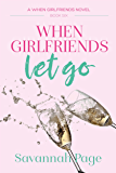When Girlfriends Let Go