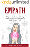 Empath: A Spiritual & Emotional Healing Guide to Personal Transformation for Highly Sensitive People