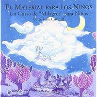 """El Material Completo Para Los Ninos/ Complete Guide for Children: Un Curso De """"Milagros"""" Para Ninos;Letritas De Amor"""