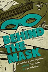 Behind the Mask: An Anthology of Heroic Proportions Paperback