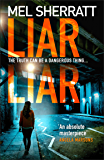 Liar Liar: The unmissable new crime thriller from the million copy bestseller (DS Grace Allendale, Book 3)