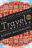 Best American Travel Writing 2020 (The Best American Series ®)