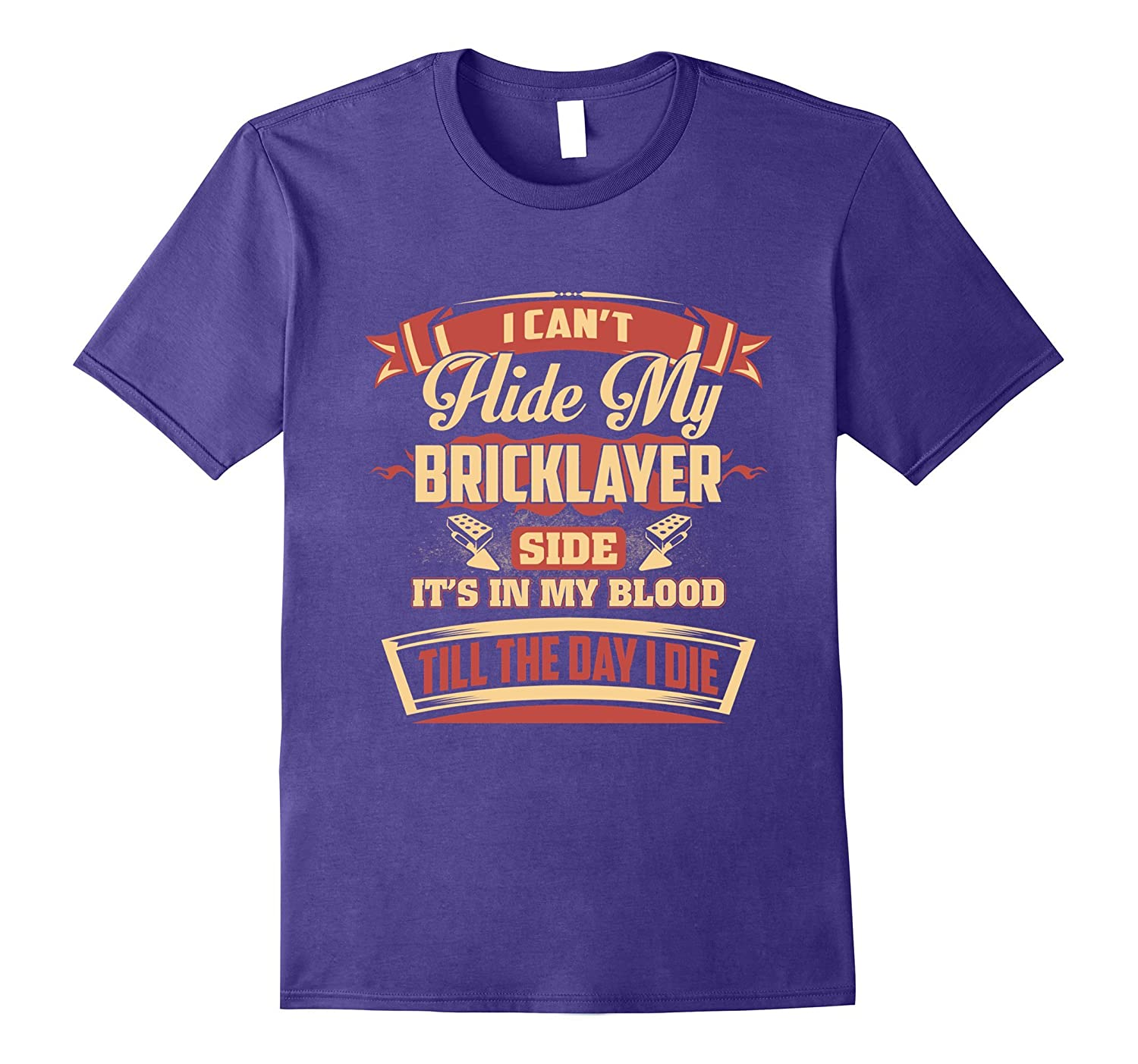 I Cant Hide My Bricklayer T-Shirt-TJ