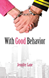 With Good Behavior (The Conduct Series Book 1)