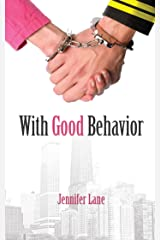 With Good Behavior (The Conduct Series Book 1) Kindle Edition