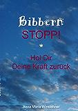 Bibbern Stopp!: Hol Dir Deine Kraft zurück (German Edition)