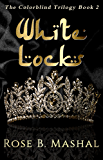 White Locks (The Colorblind Trilogy Book 2) (English Edition)