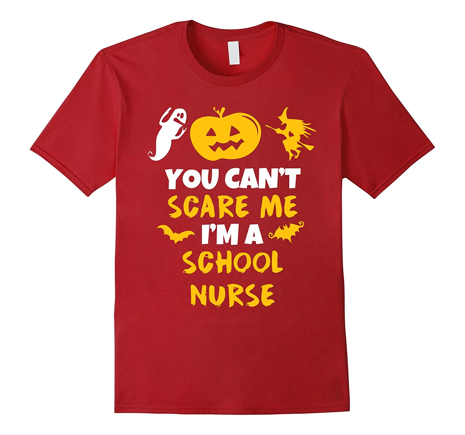 You Can't Scare Me I'm A School Nurse Halloween T Shirt-CL