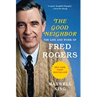 Good Neighbor: The Life and Work of Fred