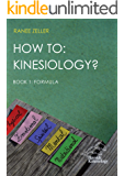 HOW TO: Kinesiology? Book 1: Formula: Kinesiology Muscle Testing