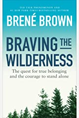 Braving the Wilderness: The quest for true belonging and the courage to stand alone Kindle Edition