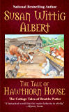 The Tale of Hawthorn House (The Cottage Tales of Beatrix P Book 4)