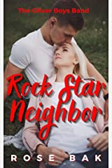 Rock Star Neighbor: An Enemies-to-Lovers Second Chance Romance (The Oliver Boys Band Book 4) Kindle Edition