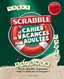 Scrabble Le cahier de vacances pour adultes
