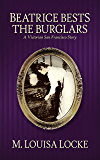 Beatrice Bests the Burglars (A Victorian San Francisco Story Book 5)