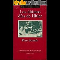 Los últimos días de Hitler (Memoria de la Historia /* Siglo XX nº 3)