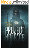 project no_face (Tumor-Universum 3) (German Edition)