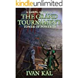 The Grand Tournament: A LitRPG Adventure (Tower of Power Book 3)