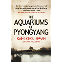 The Aquariums of Pyongyang: Ten Years in the North Korean Gulag (English Edition)