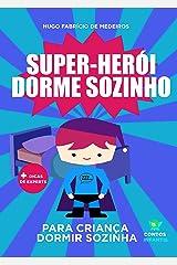 Livro para criança dormir sozinha.: Super-herói dorme sozinho. eBook Kindle