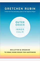 Outer Order, Inner Calm: Declutter and Organize to Make More Room for Happiness Hardcover