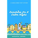 Sunshine On A Calm Night: Charlie Green Cosy Mystery Book 5