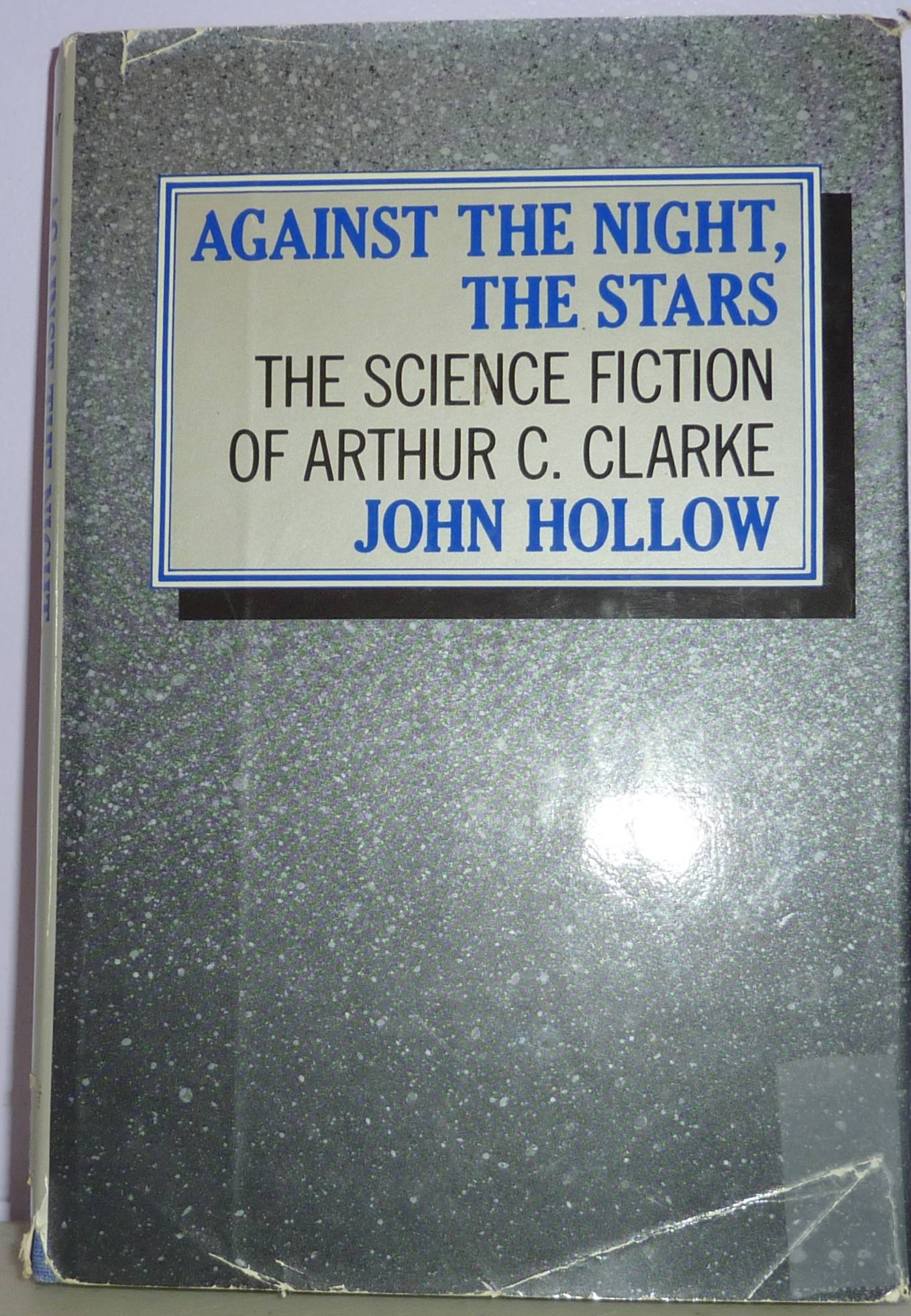 Against the Night, the Stars: The Science Fiction of Arthur C. Clarke, Hollow, John
