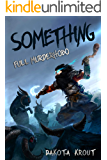 Something (Full Murderhobo Book 1)