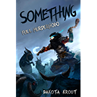 Something (Full Murderhobo Book 1) (English Edition)