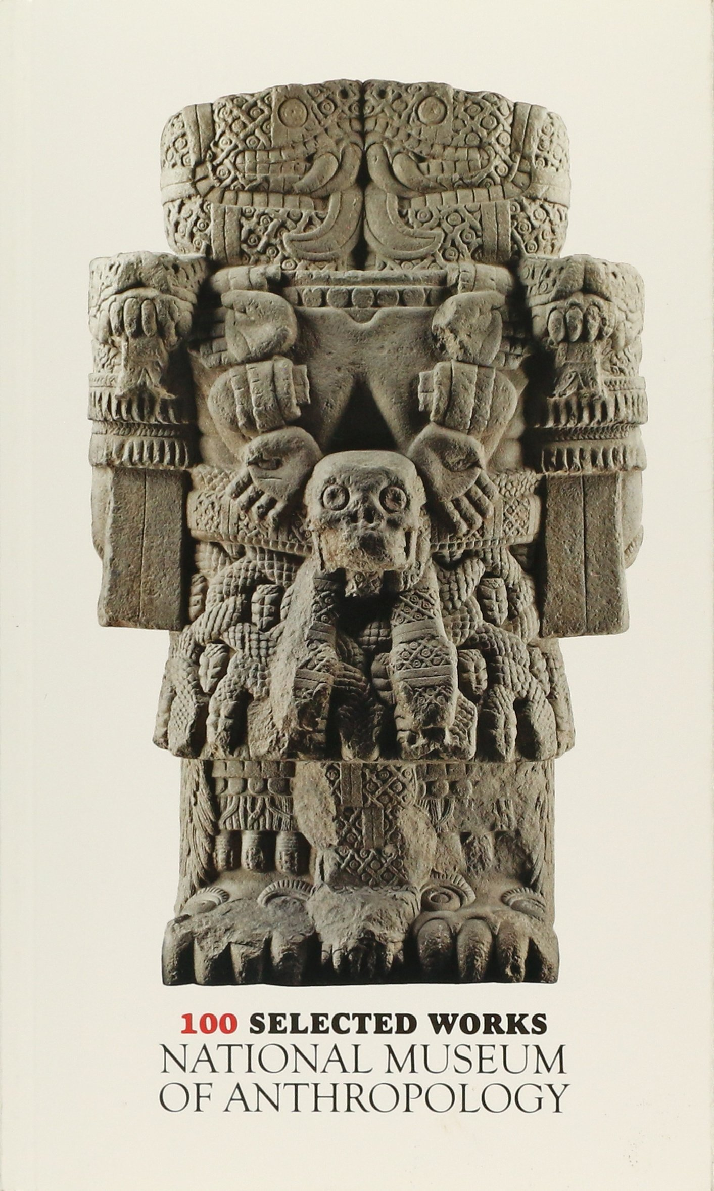 Download Catalogo Escencial Del Museo Nacional De Antropologia / Essential Catalogue of the National Museum of Anthropology: 101 Obras / 100 Works PDF