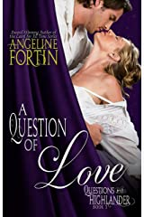 A Question of Love (Questions for a Highlander Book 1) Kindle Edition