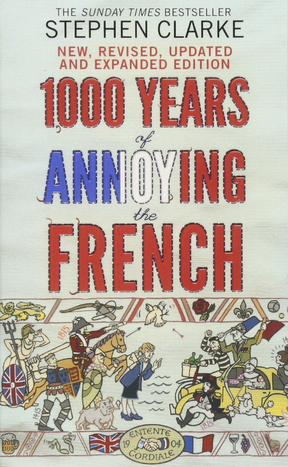 1000 Years of Annoying the French: Clarke Stephen: 9781784160401:  Amazon.com: Books