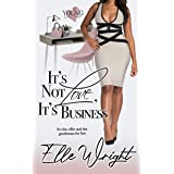 It's Not Love, It's Business (Young In Love Book 2)