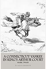 A Connecticut Yankee in King Arthur's Court Kindle Edition