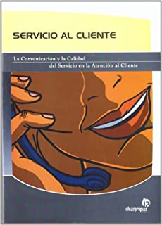 Servicio al Cliente/ Customer Service: la comunicacion y la calidad del servicio en la