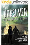 The Horsemen: The Fire and the Free City (The Horsemen Chronicles Book 2)