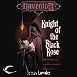 Knight of the Black Rose: Ravenloft: Terror of Lord Soth, Book 1