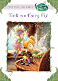 Disney Fairies: Tink in a Fairy Fix (Disney Chapter Book (ebook)) (English Edition)