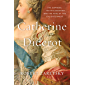 Catherine & Diderot: The Empress, the Philosopher, and the Fate of the Enlightenment