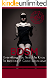Submissive Training: Everything You Need To Know To be A Good Submissive ( BDSM, Submissive How to Become submissive, Sub)