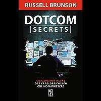 Dotcom Secrets: Die geheimen Hacks des erfolgreichsten Online-Marketers (German Edition)