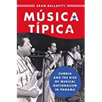 Música Típica: Cumbia and the Rise of Musical Nationalism in Panama (CURRENTS IN LATIN AMER AND IBERIAN MUSIC) book cover