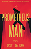 The Prometheus Man (A Prometheus Man Thriller)
