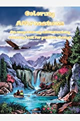 Coloring Affirmations: An empowering self-nourishing coloring book for positive change Paperback