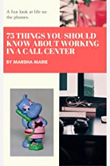 75 Things You Should Know About Working in a Call Center: A Fun Look at Life on the Phones Kindle Edition
