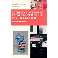 75 Things You Should Know About Working in a Call Center: A Fun Look at Life on the Phones (English Edition)