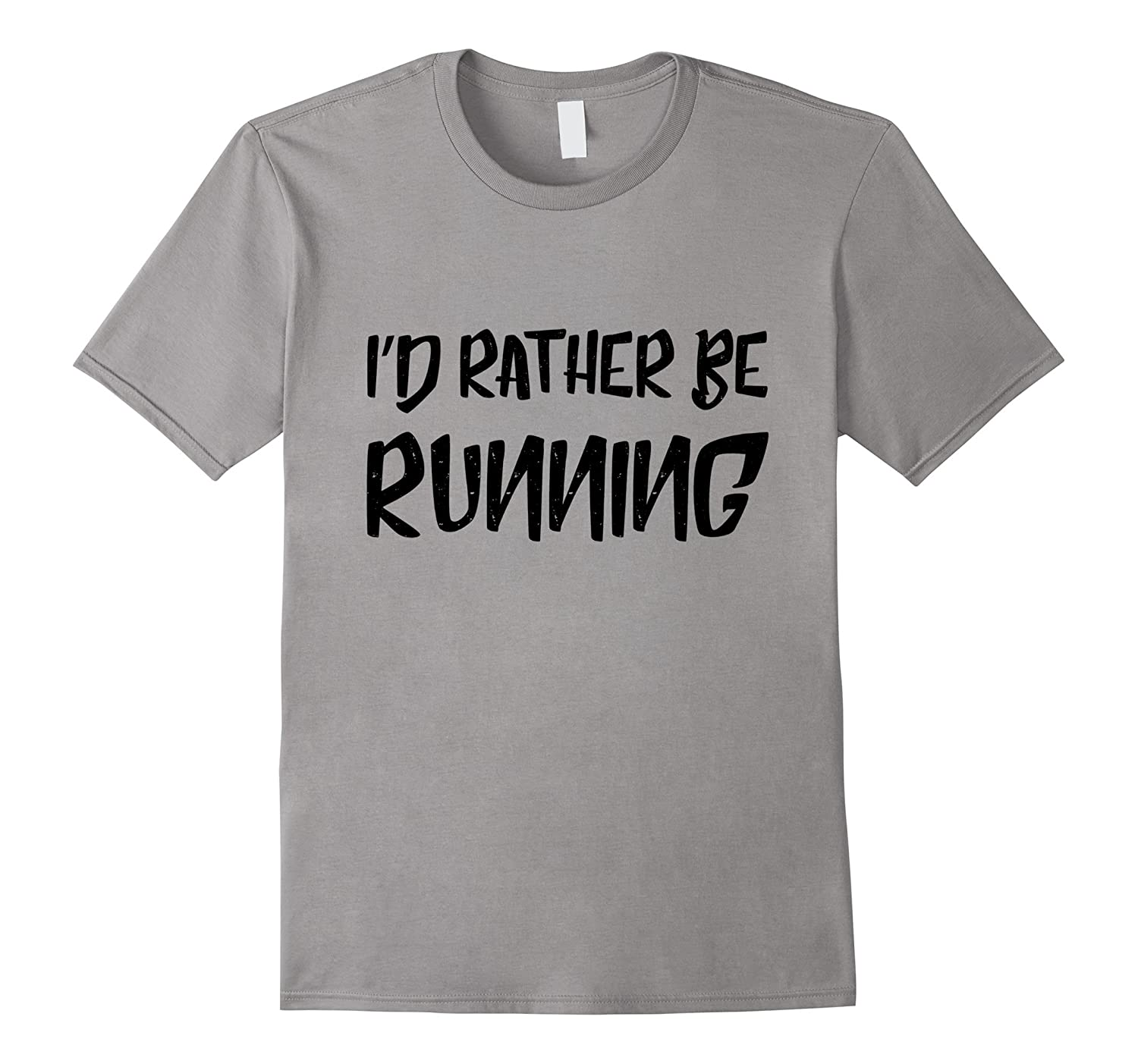Id rather be running T-shirt Track Fast Run Funny Tee-PL