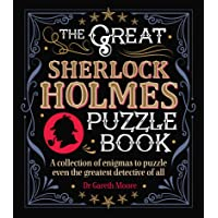The Great Sherlock Holmes Puzzle Book: A Collection of Enigmas to Puzzle Even the Greatest Detective of All